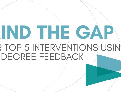 Mind the gap – Our Top 5 Interventions using 360 degree Feedback