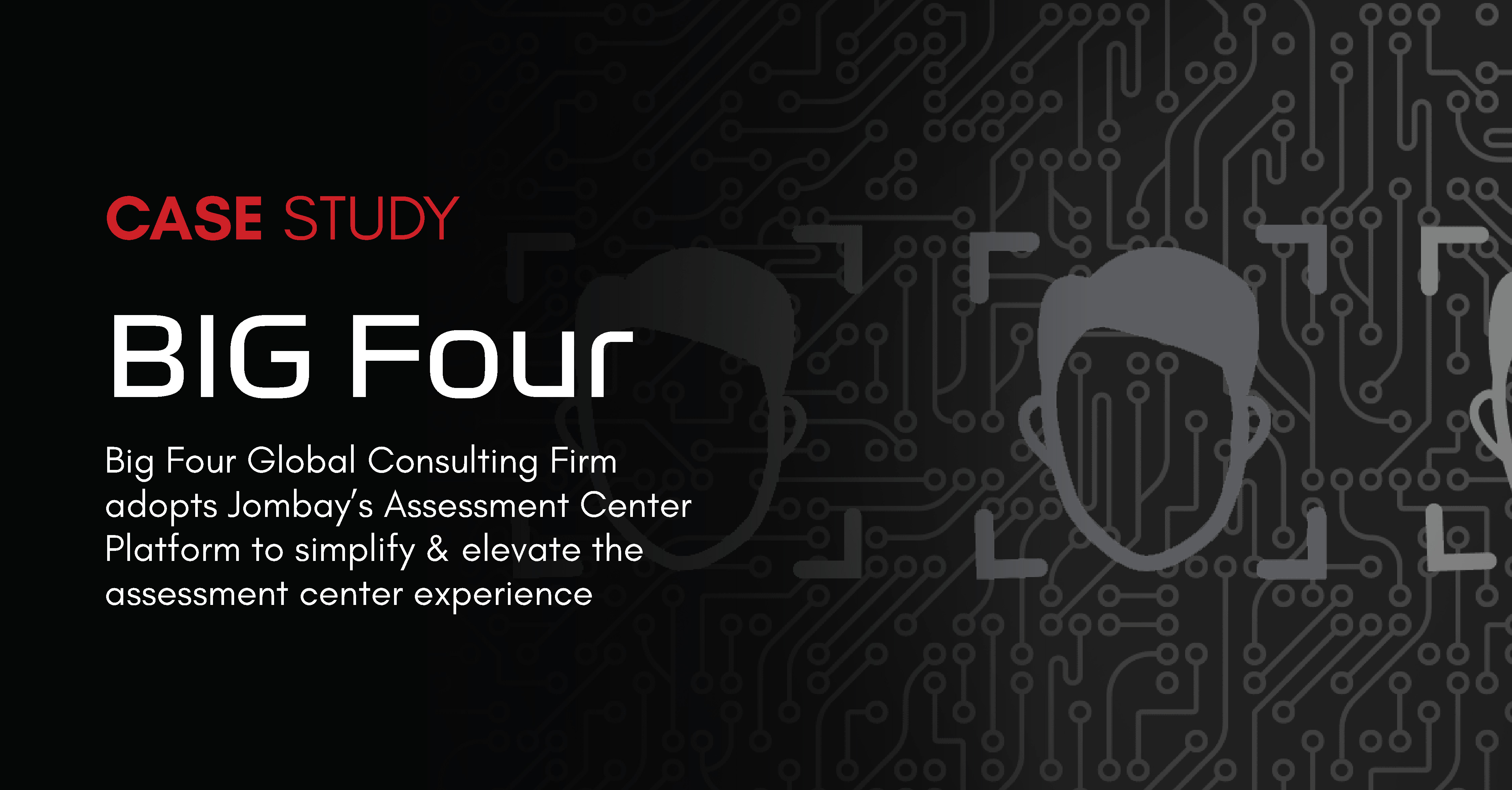 Success Story: One of the Big Four Consulting Firms adopts Jombay's Assessment Center Platform